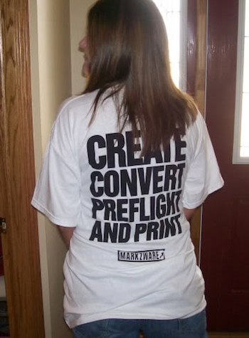 Create Convert Preflight and Print with Markzware FlightCheck software: T-Shirt Sighting