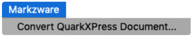 QXPMarkz Convert QuarkXPress Document feature under Markzware menu item