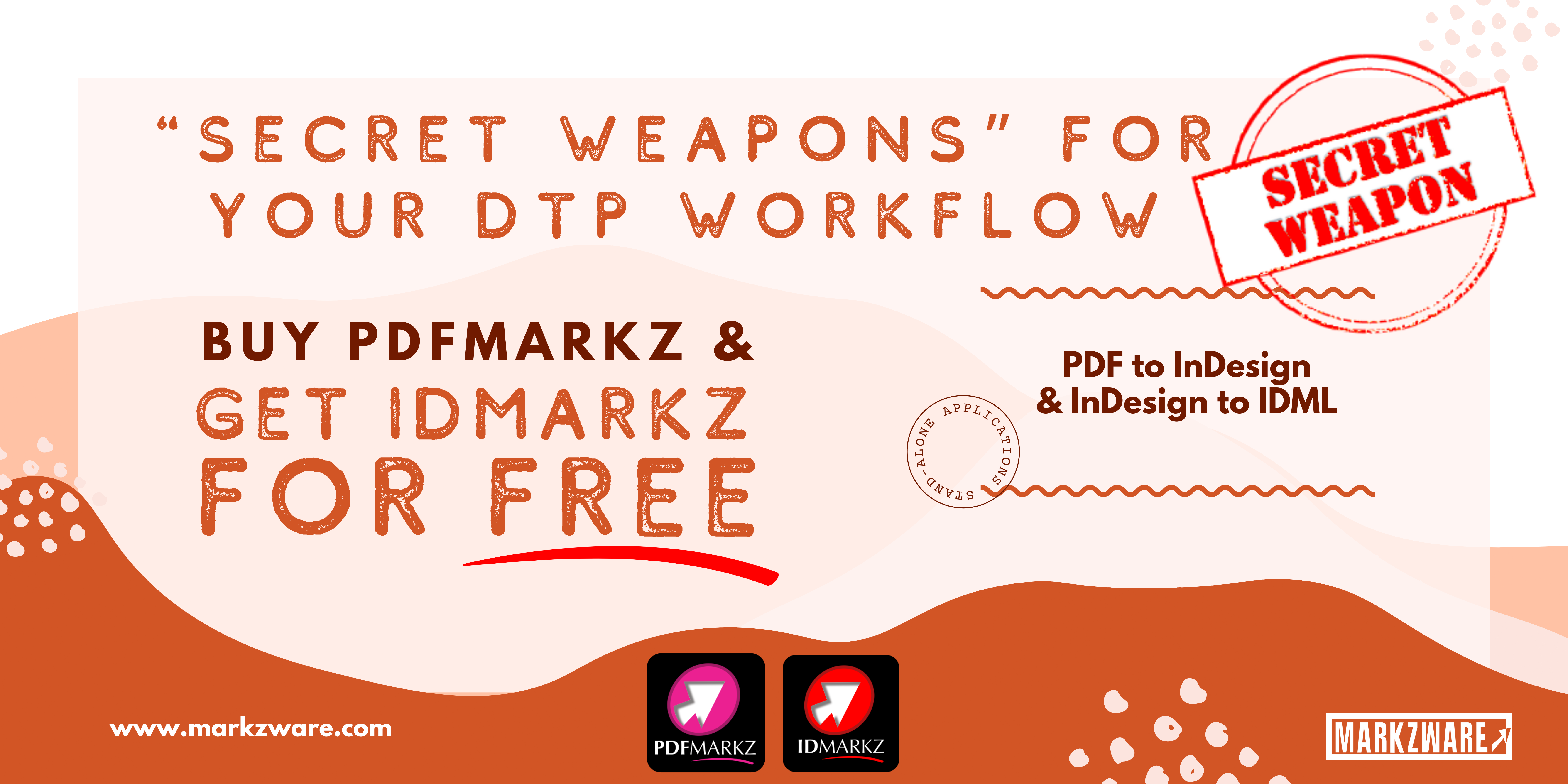 Secret weapons for your DTP workflow - Buy PDFMarkz get IDMarkz FREE banner